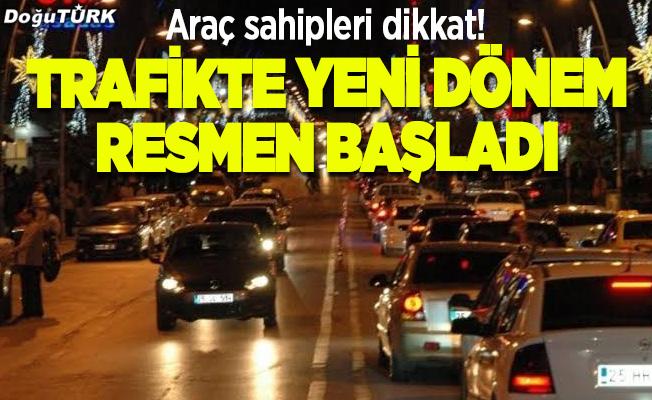 Araç sahipleri dikkat! Trafikte yeni dönem resmen başladı