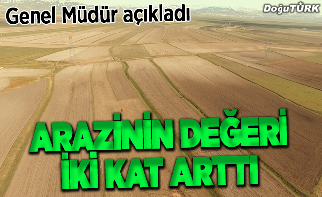 Erzurum'da uygulanıyor... Arazinin değeri katlandı!