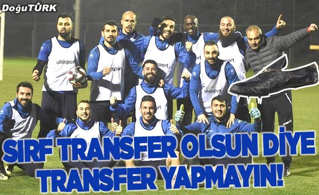 Sırf transfer olsun diye transfer yapmayın!