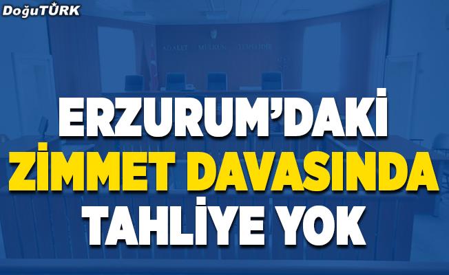 Erzurum'daki zimmet davasında tahliye yok