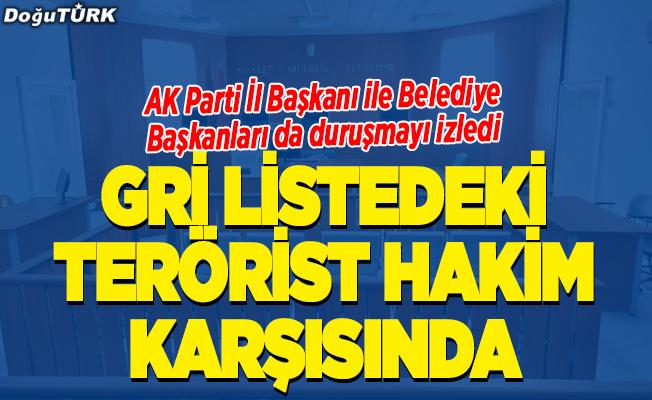 """""""Gri"""" kategorideki teröristin yargılanmasına devam edildi"""