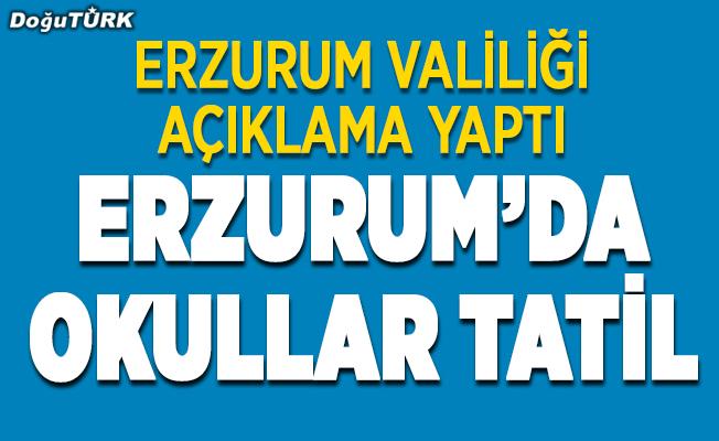 Erzurum'da okullar tatil!