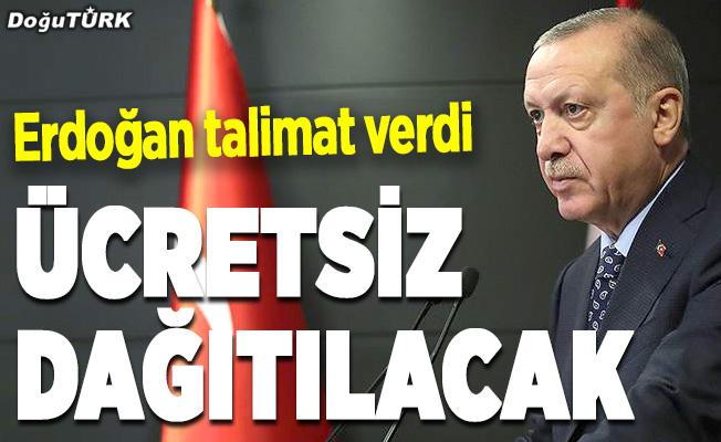 Erdoğan talimat verdi: Ücretsiz dağıtılacak