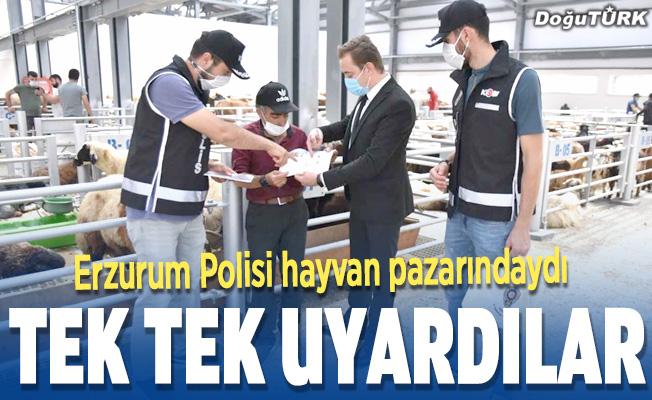 Erzurum polisi tek tek uyardı