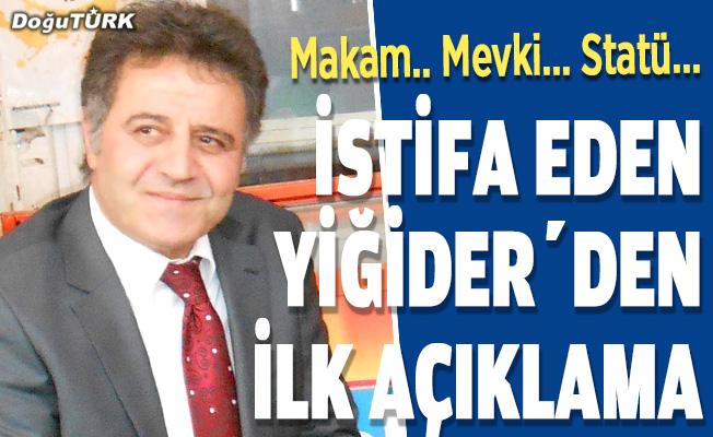 İstifa eden başkan Yiğider'den ilk açıklama