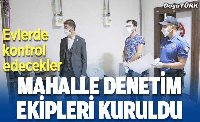 Erzurum'da 'mahalle denetim ekipleri' kuruldu