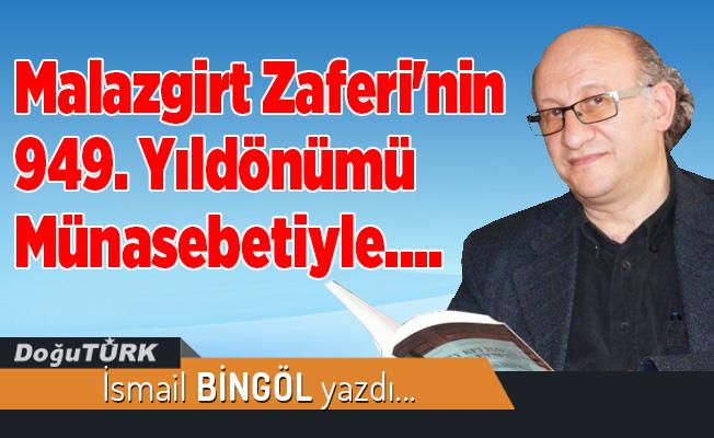 Malazgirt Zaferi'nin 949. Yıldönümü Münasebetiyle….