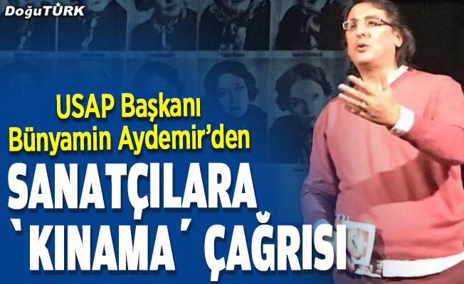 """Aydemir'den sanatçılara """"kınama"""" çağrısı"""