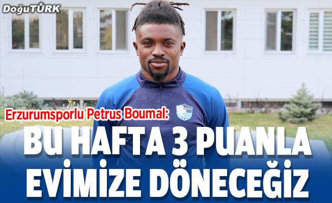 Boumal: Bu hafta 3 puanla evimize döneceğiz