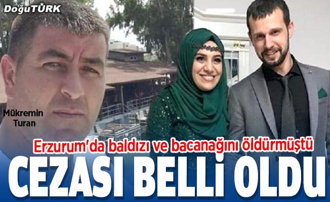 Erzurum'da baldızı ile bacanağını öldürmüştü; Cezası belli oldu