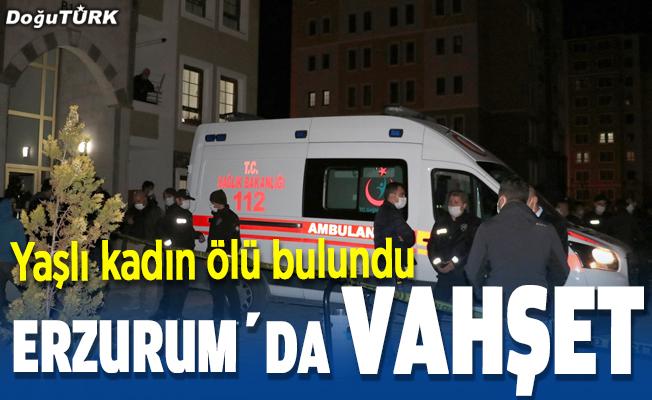 Erzurum'da bir kadın evinde ölü bulundu