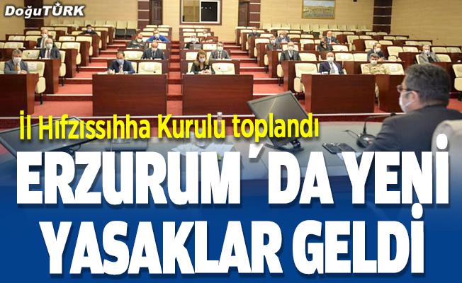 Erzurum'da Kovid-19 tedbirleri kapsamında yeni kararlar alındı