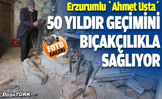 """Erzurumlu """"Ahmet Usta"""" yarım asırdır geçimini bıçakçılıkla sağlıyor"""