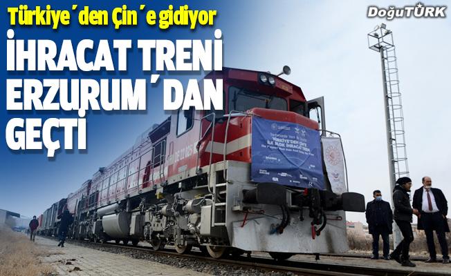 Türkiye'den Çin'e gidecek ilk blok ihracat treni Erzurum'dan geçti