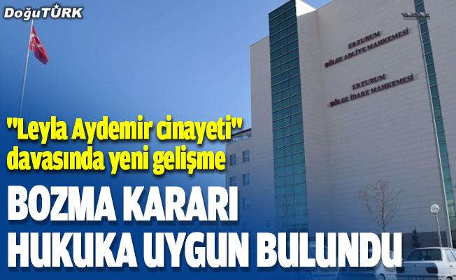 """""""Leyla Aydemir cinayeti"""" davasında bölge adliye mahkemesinin bozma kararı hukuka uygun bulundu"""