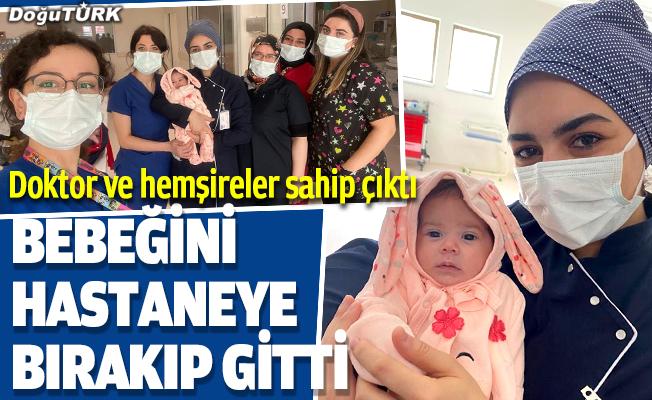 Bebeğini hastaneye bırakıp gitti