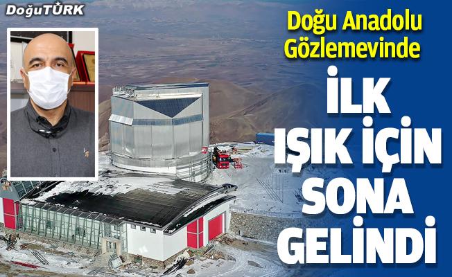 Doğu Anadolu Gözlemevinde ilk ışık için sona gelindi