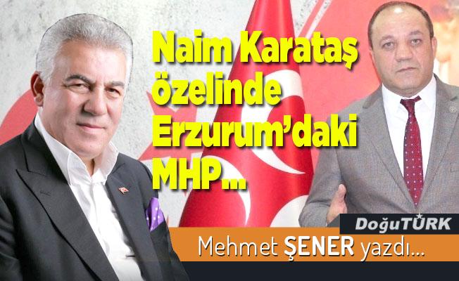 Naim Karataş özelinde Erzurum'daki MHP…