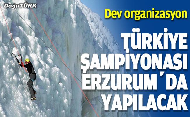 Türkiye Buz Tırmanış Şampiyonası Erzurum'da yapılacak