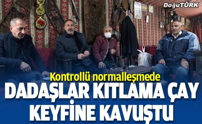 Dadaşlar 'kıtlama çay' keyfine kavuştu