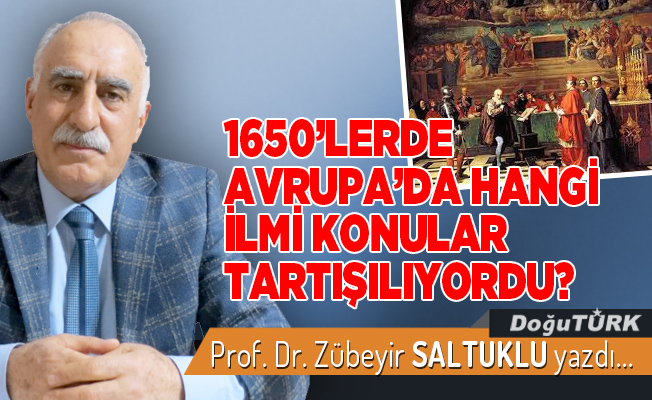 1650'LERDE AVRUPA'DA HANGİ İLMİ KONULAR TARTIŞILIYORDU?
