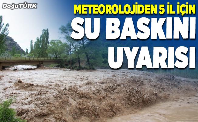 Meteorolojiden su baskını uyarısı