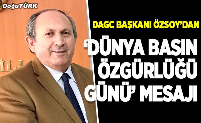"""DAGC Başkanı Özsoy'dan """"Dünya Basın Özgürlüğü Günü"""" mesajı"""