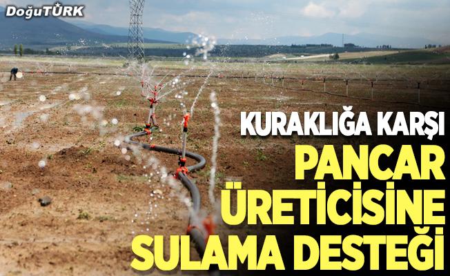 Kuraklığa karşı pancar üreticilerine yağmurlama sistemi desteği