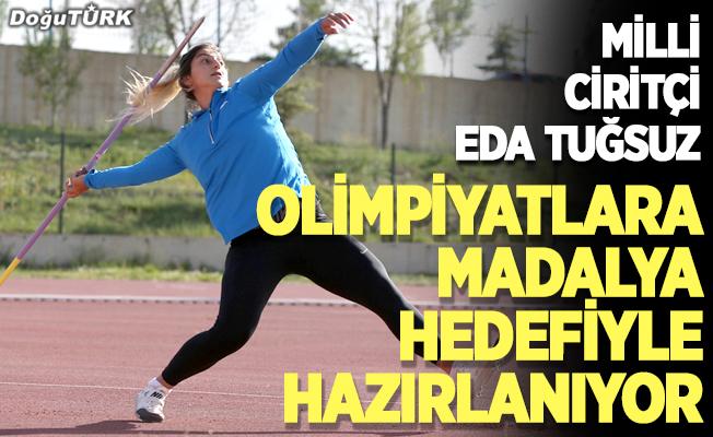 Milli ciritçi Eda Tuğsuz, Tokyo Olimpiyatları'na madalya hedefiyle hazırlanıyor