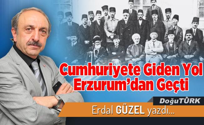 Cumhuriyete Giden Yol Erzurum'dan Geçti