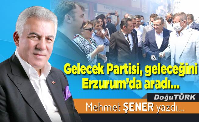 Gelecek Partisi, geleceğini Erzurum'da aradı…