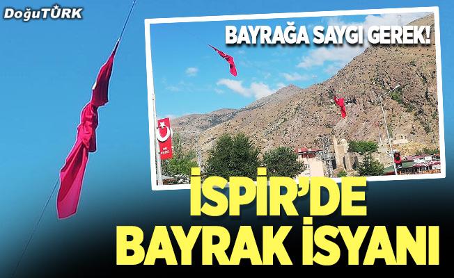 İspir'de bayrak isyanı!
