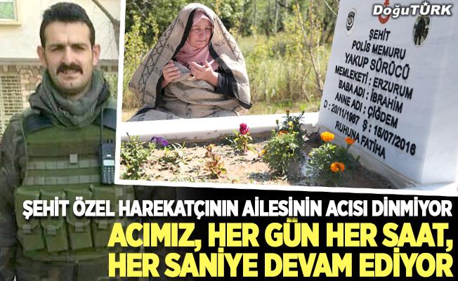 Şehit Özel Harekatçının ailesinin acısı dinmiyor