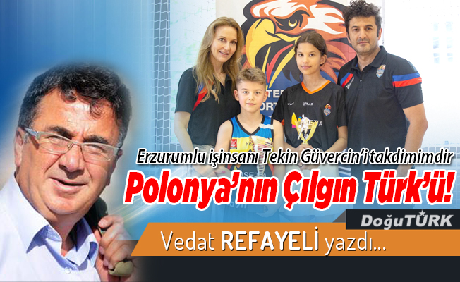 Polonya'nın Çılgın Türk'ü!