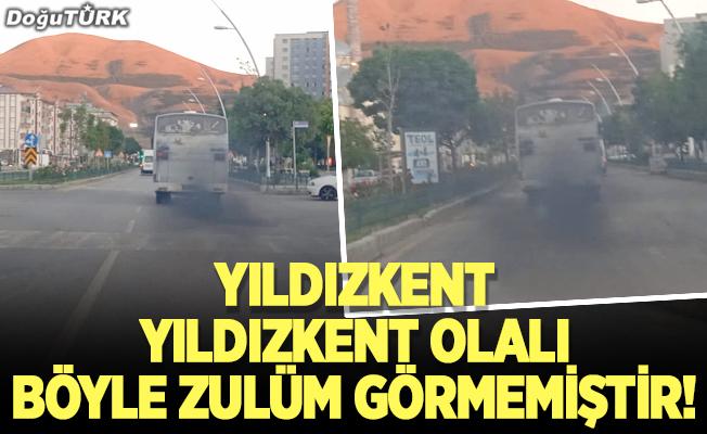 Yıldızkent Yıldızkent olalı böyle zulüm görmemiştir!