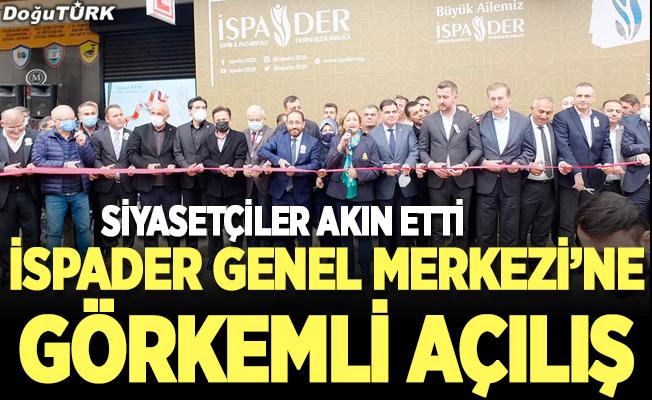 İSPADER Genel Merkezi görkemli bir törenle açıldı