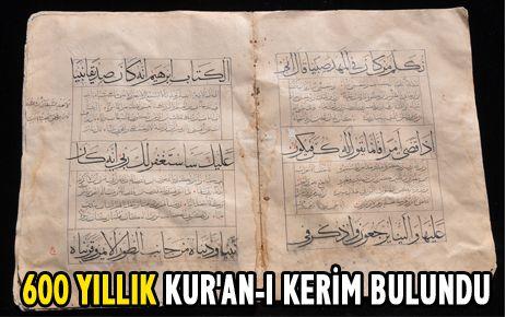 600 YILLIK KUR'AN-I KERİM BULUNDU