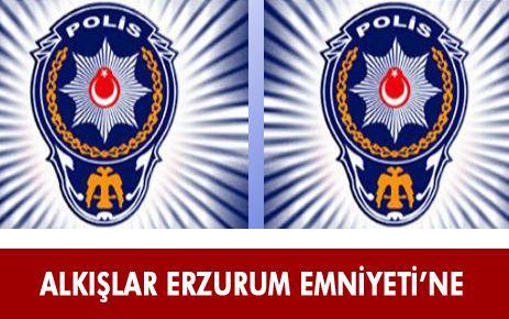 ALKIŞLAR ERZURUM POLİSİ'NE