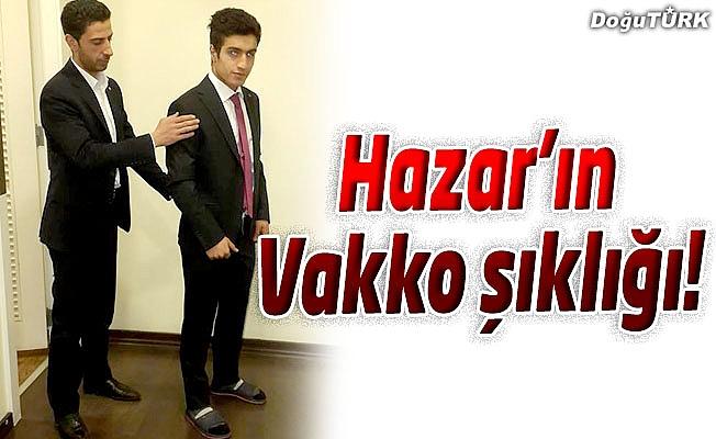HAZAR'IN VAKKO ŞIKLIĞI!