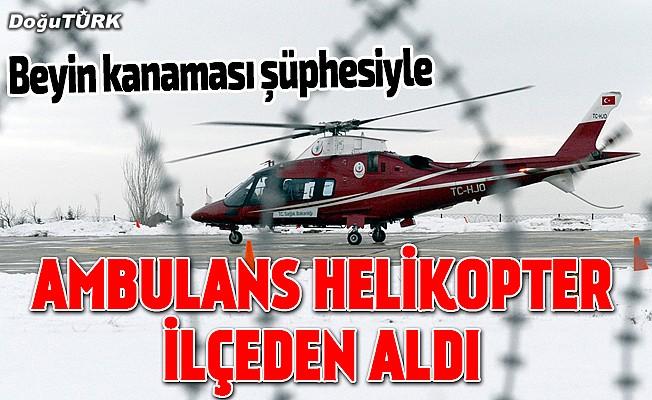Ambulans helikopterle hastaneye kaldırıldı