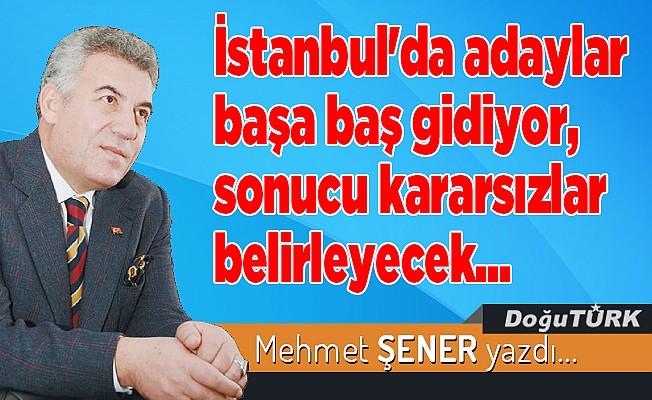 İstanbul'da adaylar başa baş gidiyor, sonucu kararsızlar belirleyecek...