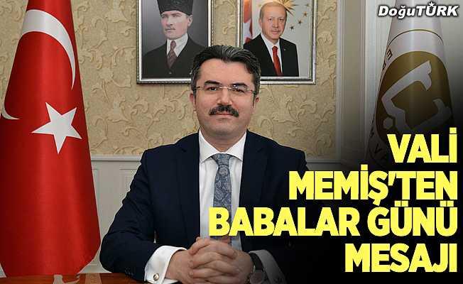 Erzurum Valisi Memiş'in Babalar Günü mesajı