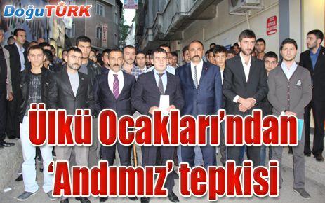"""""""ANDIMIZIN"""" KALDIRILMASINA ERZURUM ÜLKÜ OCAKLARINDAN TEPKİ"""