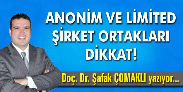 ANONİM VE LİMİTED ŞİRKET ORTAKLARI DİKKAT!