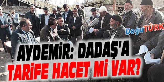 AYDEMİR: DADAŞ'A TARİFE HACET Mİ VAR?