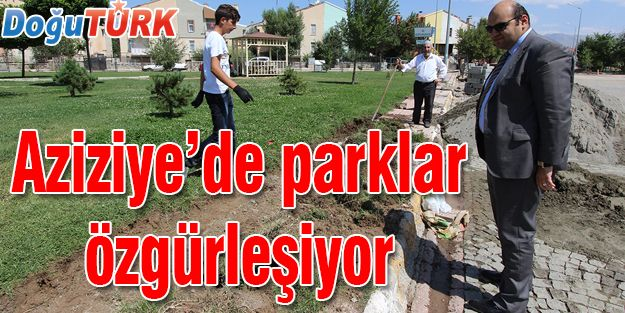 AZİZİYE'DE PARKLAR ÖZGÜRLEŞİYOR