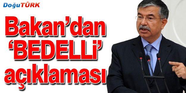 BAKAN YILMAZ'DAN FLAŞ 'BEDELLİ' MÜJDESİ