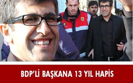BDP'Lİ BELEDİYE BAŞKANINA 13 YIL HAPİS CEZASI