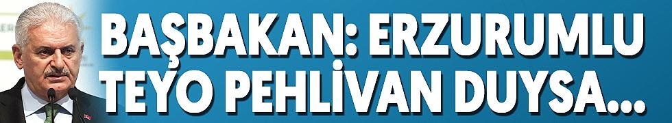 <b>BAŞBAKAN YILDIRIM&#039;DAN KILIÇDAROĞLU&#039;NA: ERZURUMLU TEYO PEHLİVAN DUYSA PATAKLAR</b>
