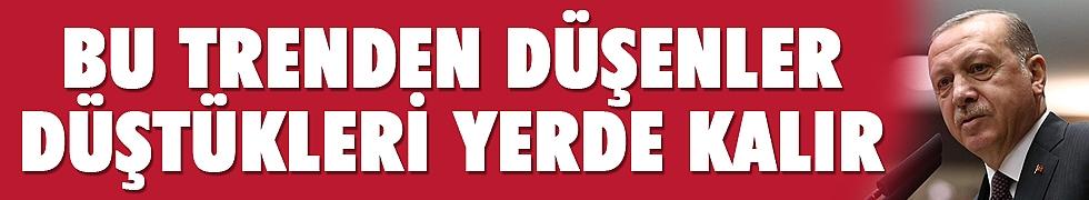 <b>Cumhurbaşkanı Erdoğan: Bu trenden düşenler düştükleri yerde kalır</b>